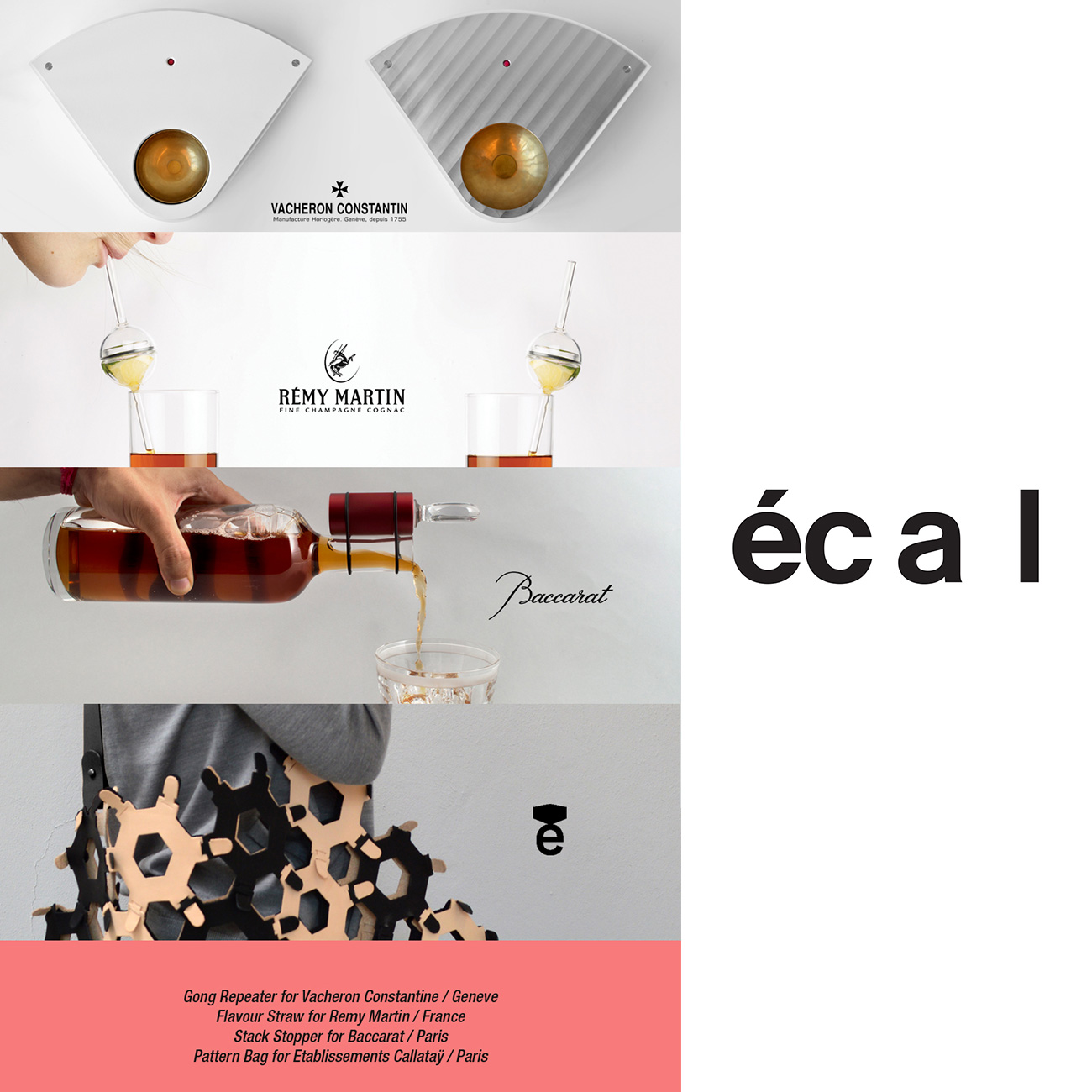 """Jordi Pla Studio presents four new products designed at Ecal during the """"Mas Luxe"""" for craftsman and luxurious companies like: Vacheron Constantin from Geneve. Baccarat from Paris, Remy Martin from France and Etablissements Calataÿ from Paris."""
